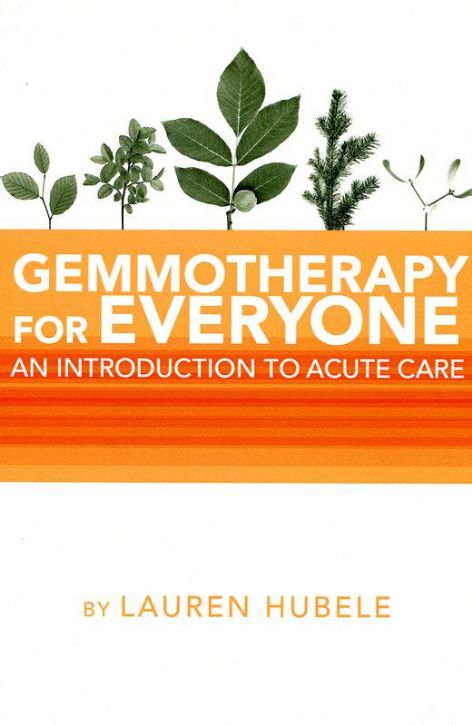Hubele, L - Gemmotherapy for Everyone: An Introduction to Acute Care